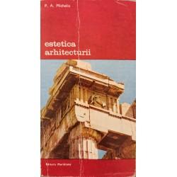 Estetica arhitecturii - P. A. Michelis