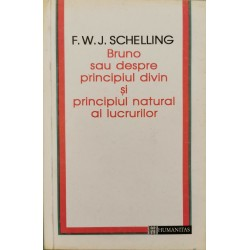 Bruno sau despre principiul divin si principiul natural al lucrurilor - F. W. J. Schelling