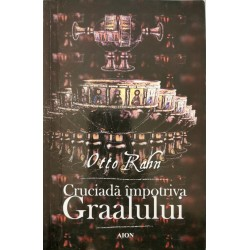Cruciada impotriva Graalului - Otto Rahn