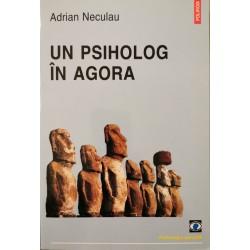 Un psiholog in Agora - Adrian Neculau