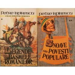 Legende sau basmele romanilor, Snoave sau povesti populare (2 volume) - Petre Ispirescu