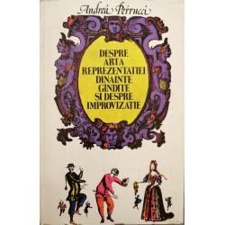 Despre arta reprezentatiei dinainte gindite si despre improvizatie - Andrea Perrucci