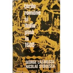 Tarile Romane si Italia pina la 1600 - George Lazarescu, Nicolae Stoicescu
