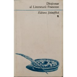 Dictionar al Literaturii Franceze - Alexandru Dimitriu-Pausesti, Ioan Niculita, Micaela Slavescu, Alexandra Vladut