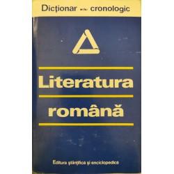 Literatura romana - Dictionar cronologic - I. C. Chitimia, Al. Dima (coord.)