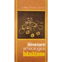 Itinerare arheologice banatene - Luminita Munteanu-Dumitriu