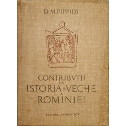 Contributii la istoria veche a Rominiei - D.M. Pippidi
