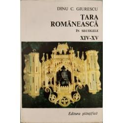 Tara Romaneasca in secolele XIV-XV - Dinu C. Giurescu