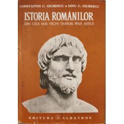 Istoria romanilor din cele mai vechi timpuri pina astazi - Constantin C. Giurescu, Dinu C. Giurescu