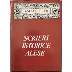 Scrieri istorice alese - Andrei Otetea