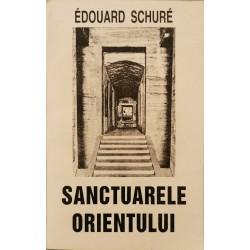 Sanctuarele Orientului - Edouard Schure