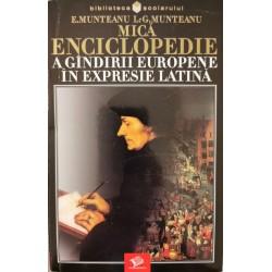 Mica enciclopedie a gindirii europene in expresie latina - E. Munteanu, L.-G. Munteanu