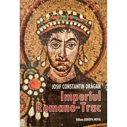Imperiul Romano-Trac - Josif Constantin Dragan