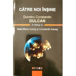 Catre noi insine - Dumitru Constantin Dulcan