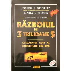 Razboiul de 3 trilioane $: adevaratul cost al conflictului din Irak - Joseph E. Stiglitz, Linda J. Bilmes
