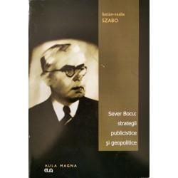 Sever Bocu: strategii publicistice si geopolitice - Lucian-Vasile Szabo