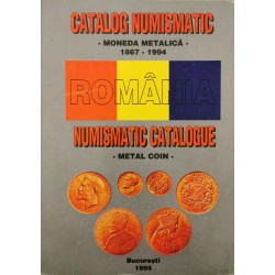 Catalog numismatic - Moneda metalica 1867-1994 / Numismatic catalogue - Metal coin (Romania)