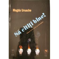 Sa cititi bine! Eseuri lirice, epice si dramatice - Magda Ursache