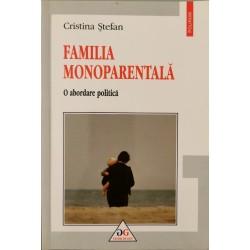 Familia monoparentala: o abordare politica - Cristina Stefan