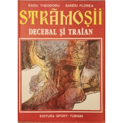 Stramosii (vol. 2). Decebal si Traian - Radu Theodoru, Sandu Florea