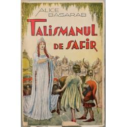 Talismanul de safir - Alice Basarab (Cu autograful autoarei)