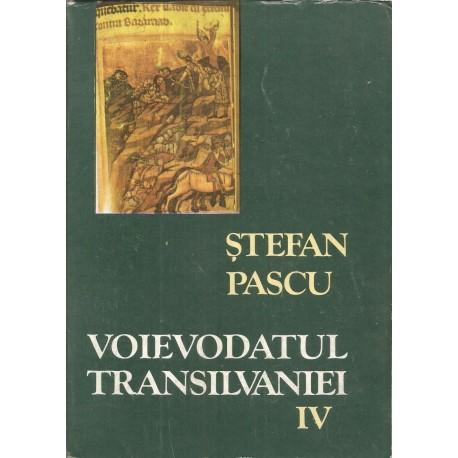 Voievodatul Transilvaniei (Vol. 4) - Stefan Pascu