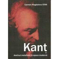 Kant si destinul metafizicii in epoca moderna - Carmen Magdalena Stan