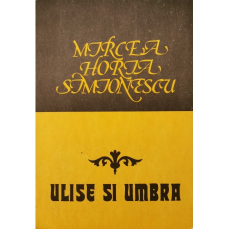 Ulise si umbra - Mircea Horia Simionescu