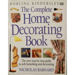 The Complete Home Decorating Book - Nicholas Barnard