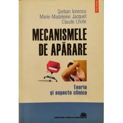 Mecanismele de aparare. Teorie si aspecte clinice - Serban Ionescu, Marie-Madeleine Jacquet, Claude Lhote