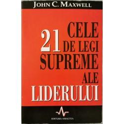 Cele 21 de Legi supreme ale Liderului - John C. Maxwell