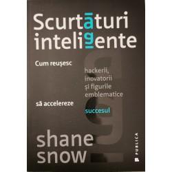 Scurtaturi inteligente - Shane Snow