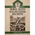 """Societatile Secrete (Colectia ,,Initieri"""", vol. 1) - Serge Hutin"""