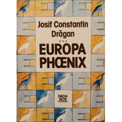Europa Phoenix (Ciclul Prin Europa, vol. 3) - Josif Constantin Dragan