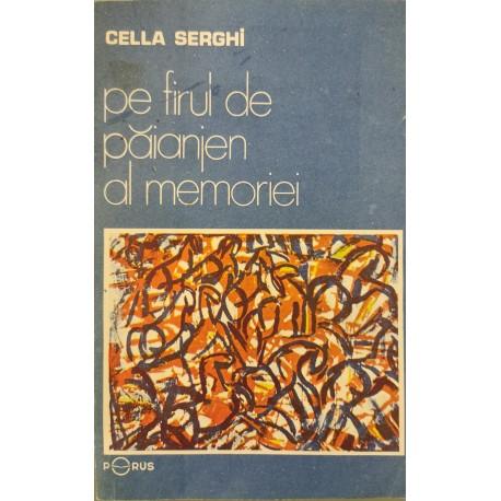 Pe firul de paianjen al memoriei - Cella Serghi