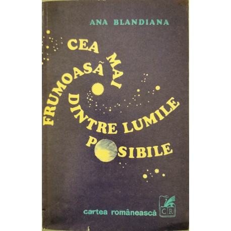 Cea mai frumoasa dintre lumile posibile - Ana Blandiana