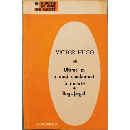 Ultima zi a unui condamnat la moarte. Bug-Jargal - Victor Hugo