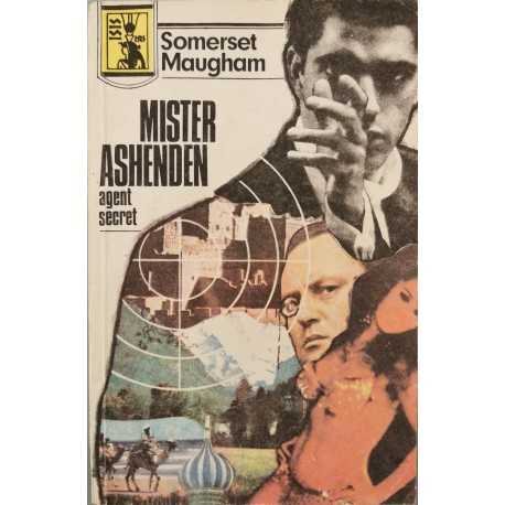 Mister Ashenden, agent secret - W. Somerset Maugham