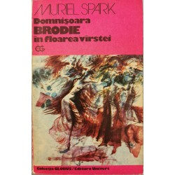 Domnisoara Brodie in floarea virstei - Muriel Spark