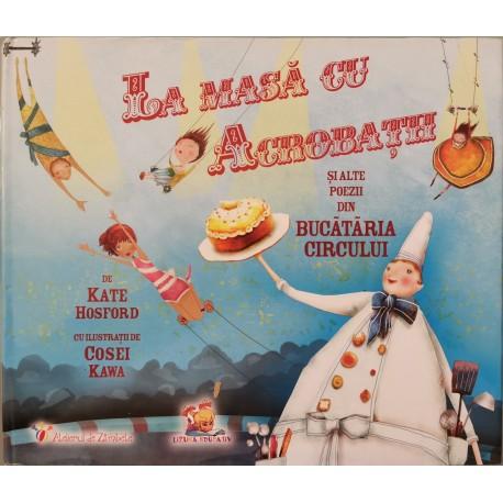 La masa cu Acrobatii si alte poezii din Bucataria Circului - Kate Hosford