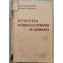 Evolutia scrisului feminin in Romania (vol. 1) - Marg. Miller-Verghy, Ecaterina Sandulescu