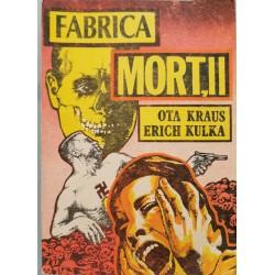 Fabrica mortii - Ota Kraus, Erich Kulka