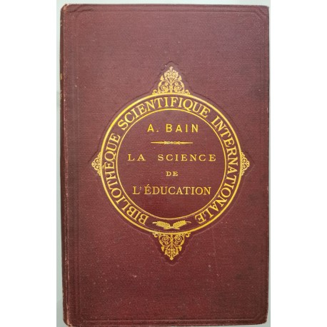La science de l'education - Alex. Bain