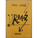 Urmuz (E vremea rozelor ce mor) - Pavel Susara - Cu autograful autorului