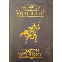 Secretul Vraciului (Cronicile Wardstone, vol. 3) - Joseph Delaney