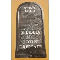 Si Biblia are totusi dreptate - Werner Keller
