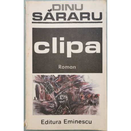 Clipa - Dinu Sararu