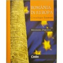 Romania in Europa: Cronologie ilustrata - Minodora Perovici