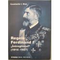 Regele Ferdinand I Intregitorul (1914-1927) - Constantin I. Stan
