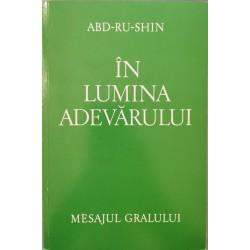 In Lumina Adevarului, Mesajul Gralului - Abd-ru-shin